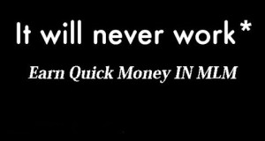 Earning-Quick-Money-In-MLM-And-Why-It-Will-Never-Work